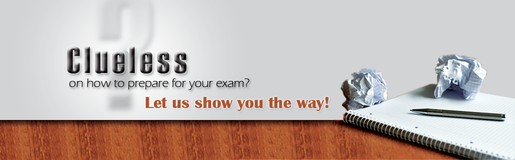 Clueless on how to prepare for your exam? Let us show you the way!