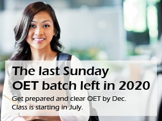 Last Sunday OET batch left in 2020. Class is starting soon in July.